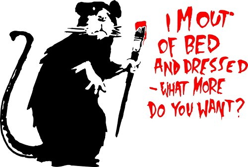 Broomsticker.co.uk Banksy Wandtattoo I'm out of bed and dressed, what more do you want? Small: 40cm x 60cm verschieden