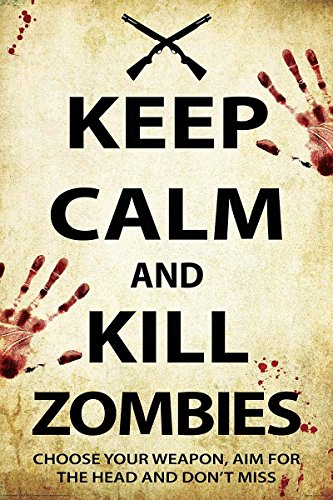 Close Up Keep Calm and Kill Zombies Poster (61cm x 91,5cm) + weiße Geschenkverpackung. Verschenkfertig!
