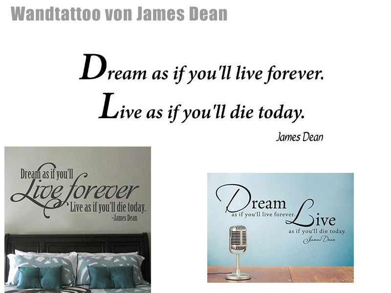 Wandtattoo Dream as if you'll live forever Live as if you'll die today